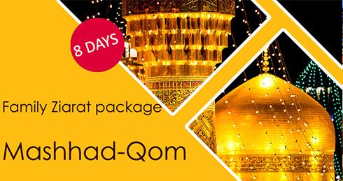 Family Ziarat package Qom-Mashhad   8 days