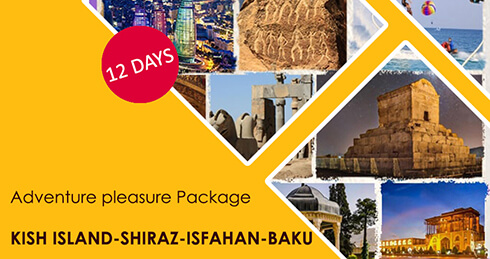 Adventure pleasure Package KISH ISLAND-SHIRAZ-ISFAHAN-BAKU   12 days
