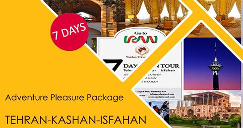 Adventure Pleasure Package TEHRAN-KASHAN-ISFAHAN